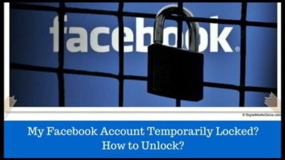 My Facebook Account Temporarily Locked! How to Unlock?