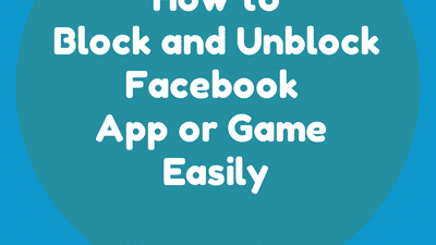 How to Block and Unblock Facebook App or Game Easily