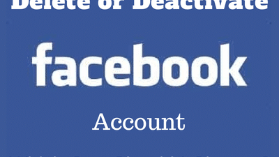 Delete or Deactivate Facebook Account – Which One Should I choose?