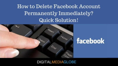 How to Delete Facebook Account Permanently Immediately? Quick Solution!