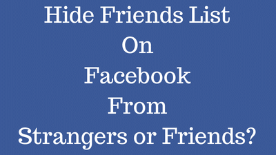 How to Hide Friends List on Facebook From Strangers or Friends?