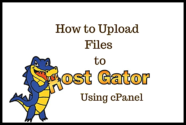 How to Upload Files to Hostgator Using cPanel