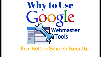 Why to Use Google Webmaster Tools for Better Search Results