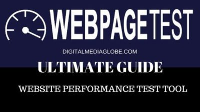 WebPageTest Ultimate Guide: Website Performance Test Tool