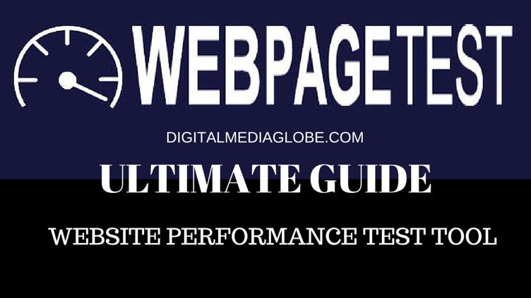 ULTIMATE GUIDE WebPageTest.org - Website Performance Test Tool