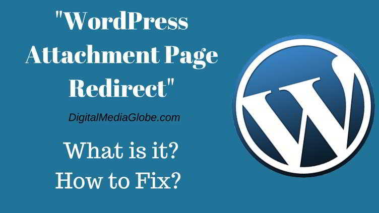 WordPress Attachment Page Redirect – What is it? How to Fix?