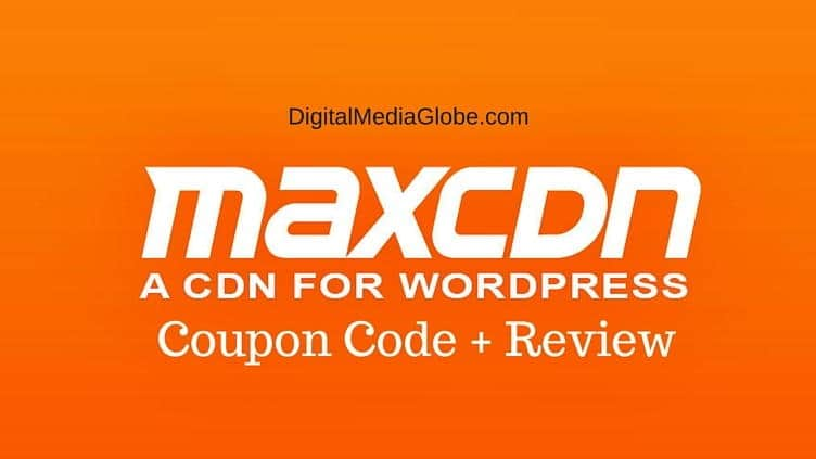 MaxCDN Coupon Code 2015 + MaxCDN Review