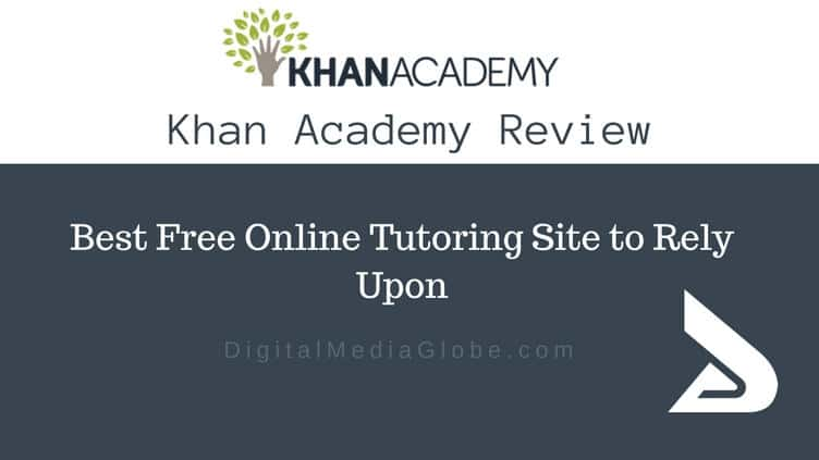 Khan Academy Review: Best Free Online Tutoring Site to Rely Upon