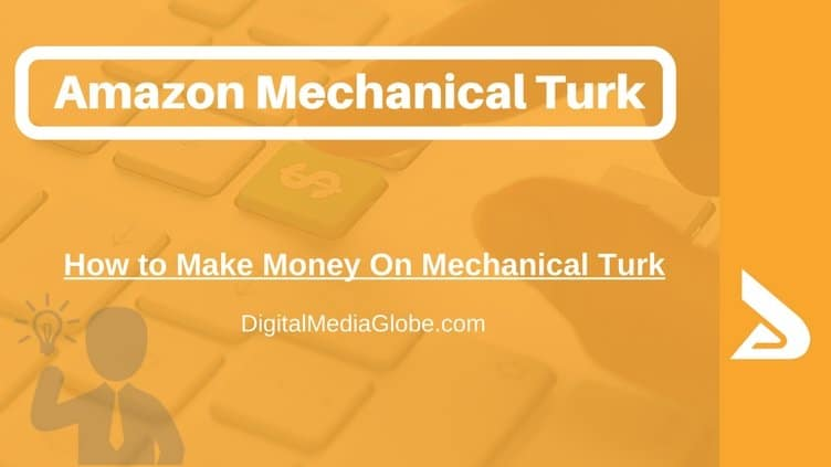 Amazon Mechanical Turk Review: How to Make Money on Mechanical Turk