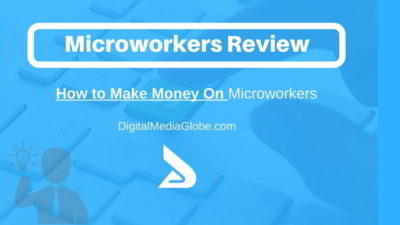 Microworkers Review: Is Microworkers Legit? Looking for Microworkers Alternative