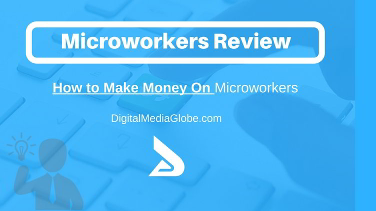 Microworkers Review - Microworkers Alternative