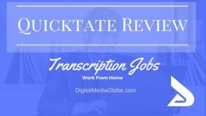 Quicktate Review: Is Quicktate Legit? Is Quicktate Transcription Jobs Worth it?