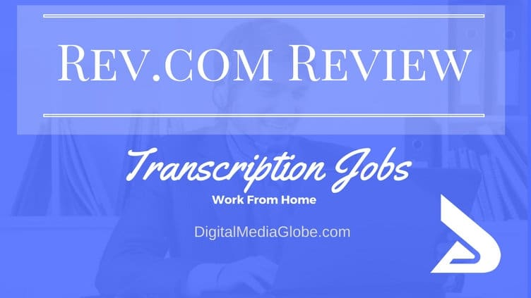 Rev.com Review: Is Rev transcription legit? Is Rev Transcription Jobs Worth it?