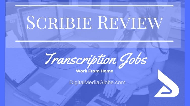 Scribie Review - Scribie Transcription Jobs