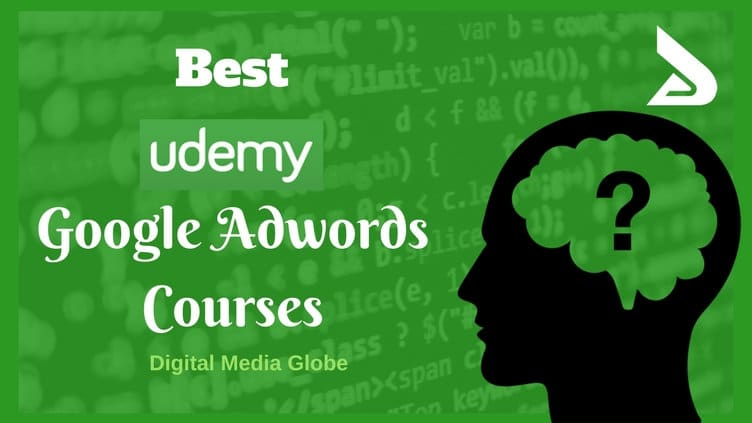 7 Best Udemy AdWords Course Review: Get AdWords Courses on Udemy