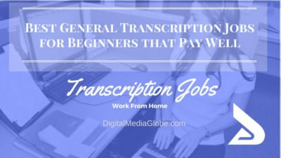 14 Best General Transcription Jobs for Beginners that Pay Well