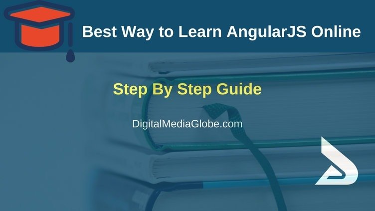 Best Way to Learn AngularJS Online Step by Step Guide