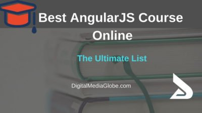 6 Best AngularJS Courses Online 2018: Top Online Angularjs Course List