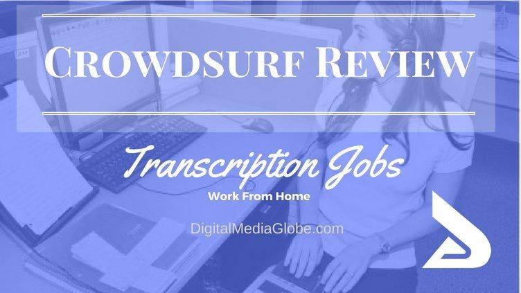 Crowdsurf Review - Crowdsurf Transcription Jobs