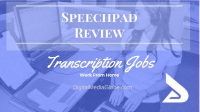 Speechpad Review: Is Speechpad Worth it? Speechpad Transcription Jobs Review
