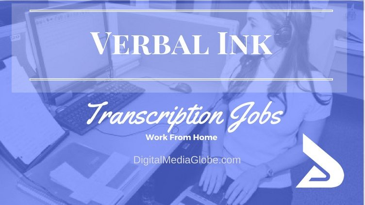 Work at Home Transcription Jobs: Verbal Ink Review