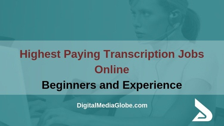 Highest Paying Transcription Jobs Online for both Beginners and Experience