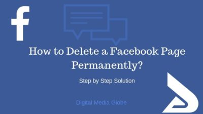 How to Delete a Facebook Page Permanently? Step by Step Solution