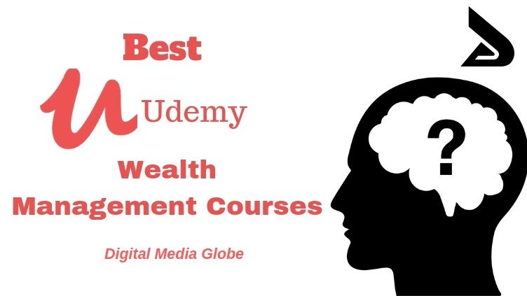 Best Udemy Wealth Management Courses You Must Enrol Into