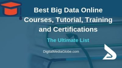 Best Big Data Online Courses, Tutorial, Training and Certifications – The Ultimate Guide