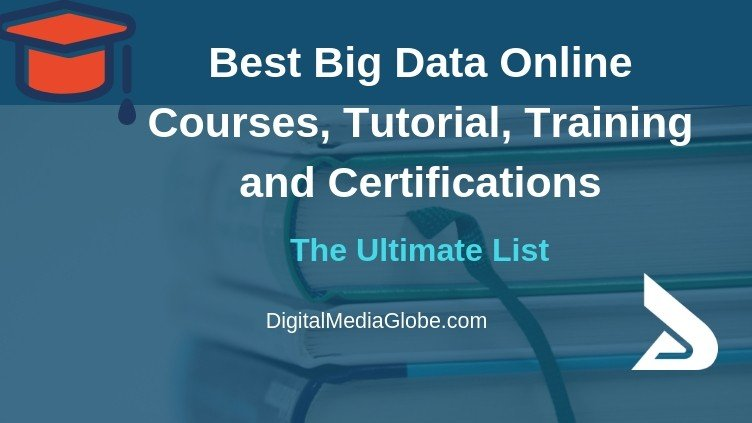 Best Big Data Online Courses, Tutorial, Training and Certifications