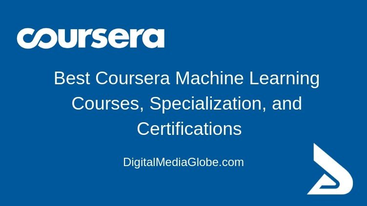 Best Coursera Machine Learning Courses, Specialization, and Certifications