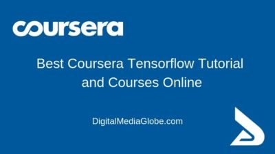 Best Coursera Tensorflow Tutorial and Courses Online