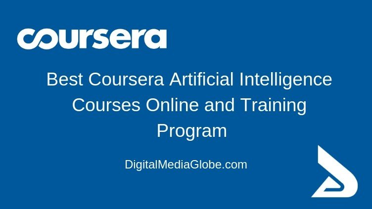 Best Coursera Artificial Intelligence Courses Online and Training Program