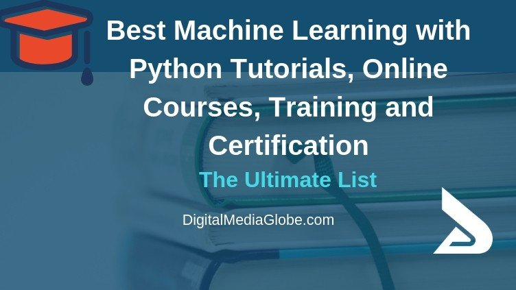 Best Machine Learning with Python Tutorials, Online Courses, Training and Certification
