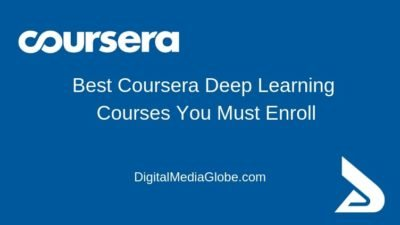 Best Coursera Deep Learning Courses You Must Enroll
