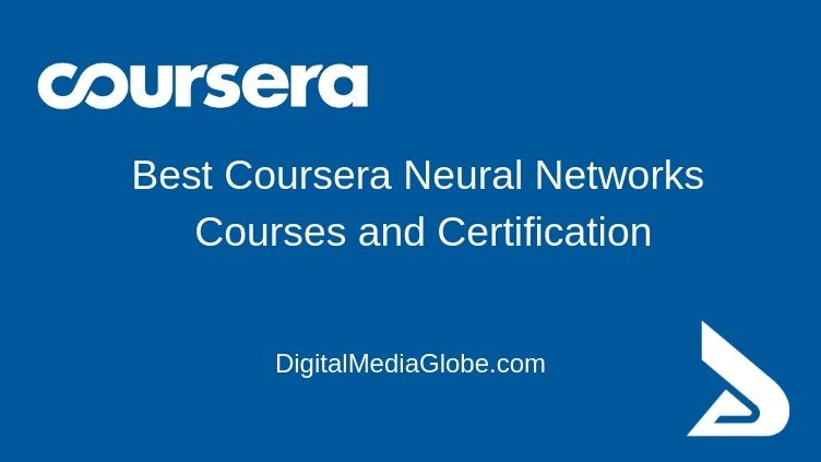 Best Coursera Neural Networks Courses and Certification