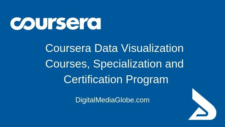 Coursera Data Visualization Courses, Specialization and Certification Program