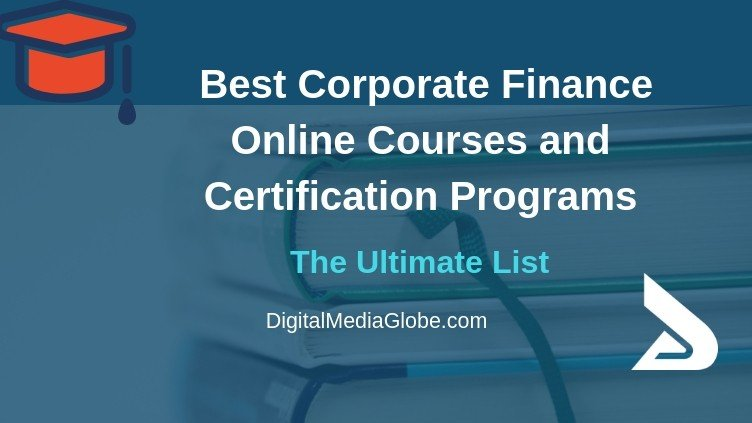 Best Corporate Finance Online Courses and Certification Programs