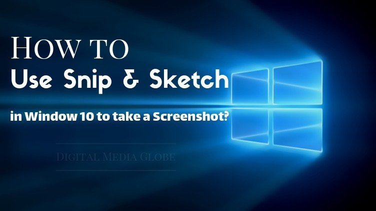 How to use Snip & Sketch in Window 10 to take a screenshot