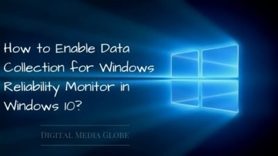 How to Enable Data Collection for Windows Reliability Monitor in Windows 10?