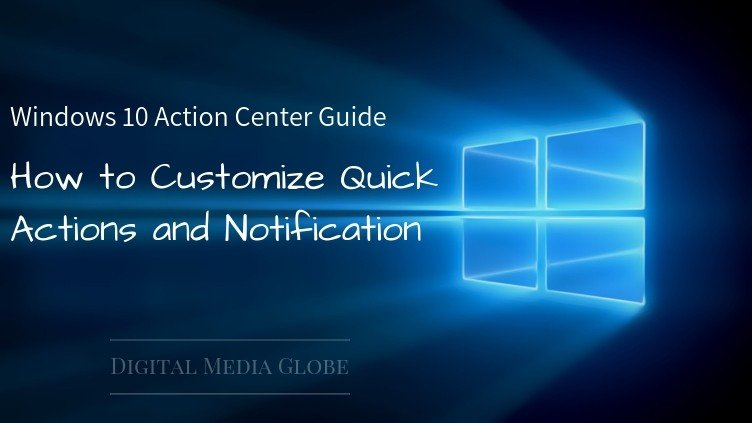 Windows 10 Action Center Guide_ How to Customize Quick Actions and Notification