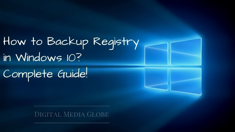 How to Backup Registry in Windows 10_ Complete Guide!
