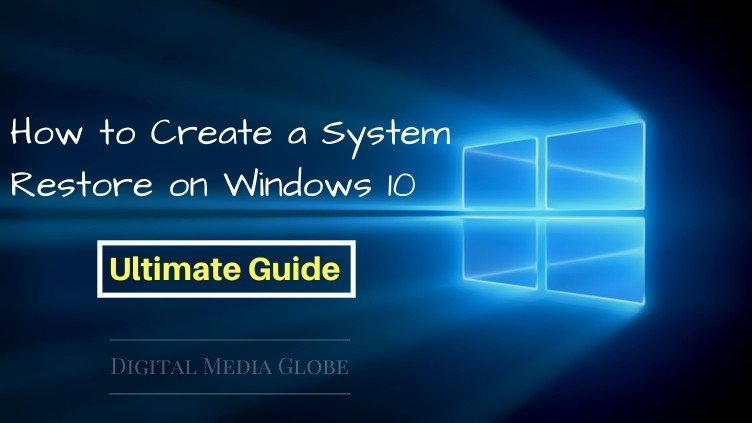 How to Create a System Restore on Windows 10_ Ultimate Guide