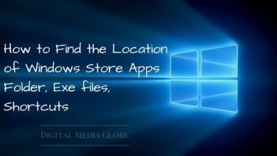 How to Find the Location of Windows Store Apps Folder, Exe files, Shortcuts