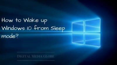 How to Wake up Windows 10 from Sleep mode?