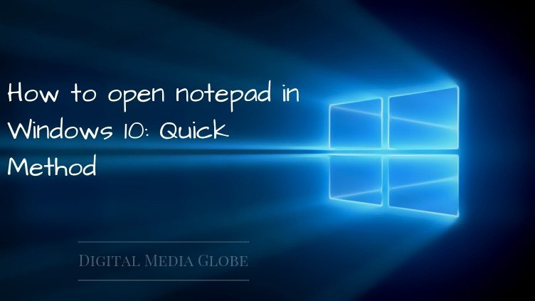 How to open notepad in Windows 10_ Quick Method - DigitalMediaGlobe