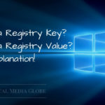 What is a Registry Key? What is a Registry Value? Detail Explanation!