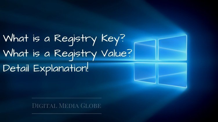 What is a Registry Key_ What is a Registry Value_ Detail Explanation!