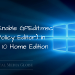 How to Enable GPEdit.msc (Group Policy Editor) in Windows 10 Home Edition