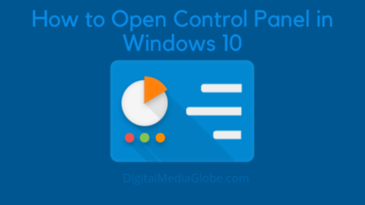 How to Open Control Panel in Windows 10, 8, 7 (All Version of Windows)